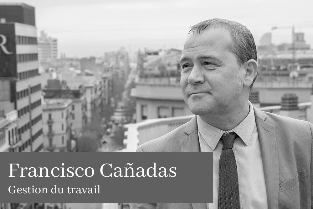 Francisco Cañnadas Gestion du travail